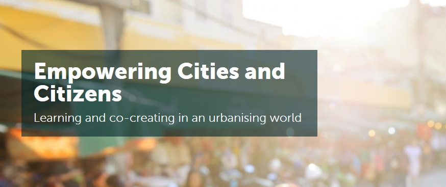 Empowering Cities and Citizens: Learning and co-creating in an urbanising world